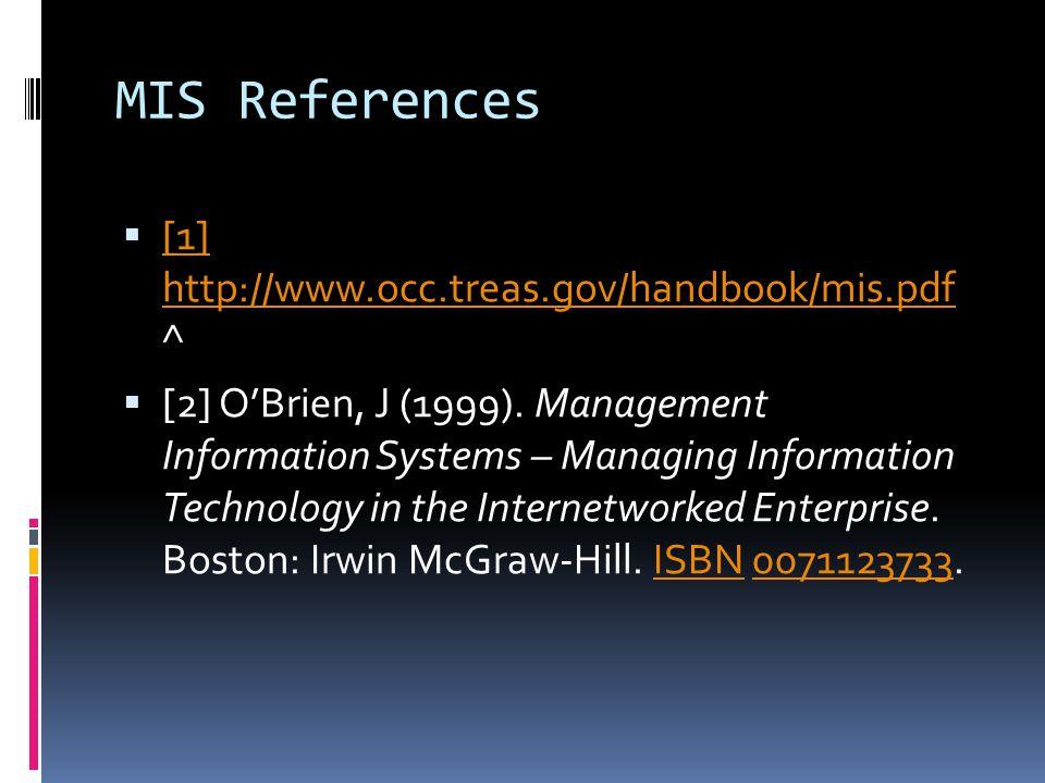 MIS References [1] http://www.occ.treas.gov/handbook/mis.pdf ^